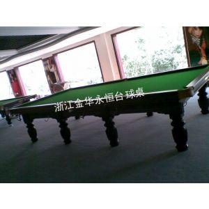 供应安徽省六安市永恒牌标准斯诺克台球桌 台球室专用比赛台球桌 (全国可安装)